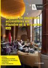 Séjours de vacances accessibles en Flandre et à Bruxelles. Hôtels, chambres d'hôtes, maisons de vacances, campings, centres de vacances